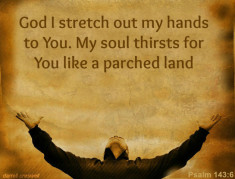 stretch-out-my-hands-psalm-143-6-used-with-permission-from-darrell-creswell